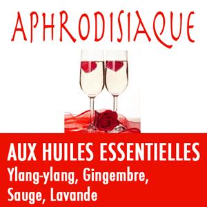 e-liquide-huiles-essentielles-aphrodisiaque